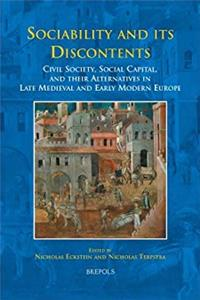Download Sociability and its Discontents: Civil Society, Social Capital, and their Alternatives in Late-Medieval and Early-Modern Europe (EARLY EUROPEAN RESEARCH) fb2, epub