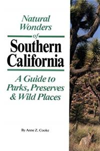 Download Natural Wonders of Southern California: A Guide to Parks, Preserves  Wild Places fb2, epub