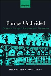 Download Europe Undivided: Democracy, Leverage, and Integration after Communism fb2, epub