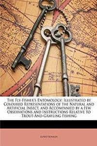 Download The Fly-Fisher's Entomology: Illustrated by Coloured Representations of the Natural and Artificial Insect, and Accompanied by a Few Observations and Instructions Relative to Trout-And-Grayling Fishing fb2, epub