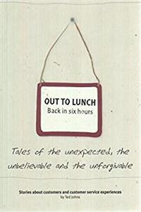 Download Out to Lunch Back in Six Hours: Stories About Customers and Customer Service Experiences fb2, epub