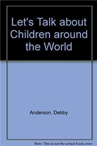 Download Let's Talk About Children Around the World fb2, epub