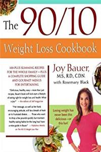 Download The 90/10 Weight Loss Cookbook: 100-Plus Slimming Recipes for the Whole Family - Plus a Complete Shopping Guide and Gourmet Menus for Entertaining fb2, epub