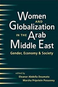 Download Women and Globalization in the Arab Middle East: Gender, Economy, and Society fb2, epub