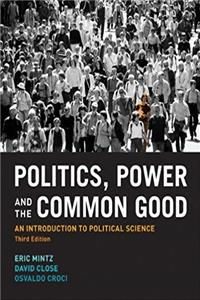 Download Politics, Power and the Common Good: An Introduction to Political Science (3rd Edition) fb2, epub