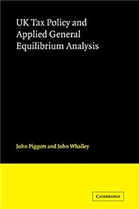 Download UK Tax Policy and Applied General Equilibrium Analysis fb2, epub
