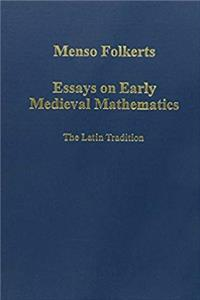 Download Essays on Early Medieval Mathematics: The Latin Tradition (Variorum Collected Studies) fb2, epub