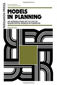 Download Models in Planning: An Introduction to the Use of Quantitative Models in Planning (Urban and Regional Planning Series, Vol. 4) fb2, epub