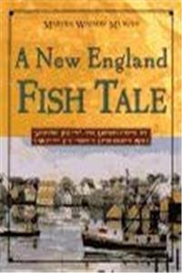 Download A New England Fish Tale: Seafood Recipes and Observations of a Way of Life from a Fisherman's Wife fb2, epub