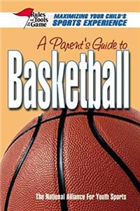 Download A Parent's Guide To Basketball: Maximizing Your Child's Sports Experience fb2, epub