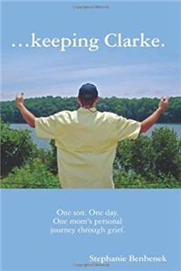 Download ...keeping Clarke.: One son. One day. One mom's personal journey through grief. fb2, epub