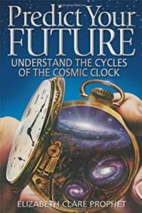 Download Predict Your Future: Understand The Cycles Of The Cosmic Clock (Climb the Highest Mountain) fb2, epub