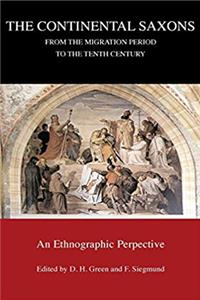 Download The Continental Saxons from the Migration Period to the Tenth Century: An Ethnographic Perspective (Studies in Historical Archaeoethnology) fb2, epub
