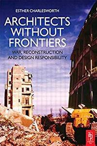Download Architects Without Frontiers: War, Reconstruction and Design Responsibility fb2, epub