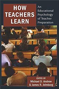 Download How Teachers Learn: An Educational Psychology of Teacher Preparation fb2, epub