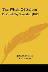 Download The Witch Of Salem: Or Credulity Run Mad (1893) fb2, epub