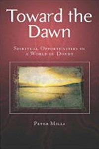 Download Towards the Dawn (Spiritual Opportunities in a World of Doubt) fb2, epub