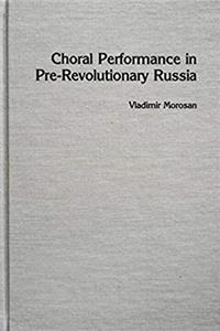 Download Choral Performance in Pre-Revolutionary Russia (Russian music studies) fb2, epub