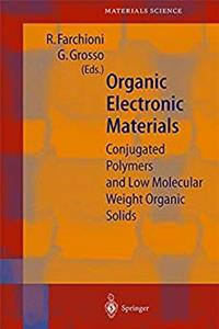 Download Organic Electronic Materials: Conjugated Polymers and Low Molecular Weight Organic Solids (Springer Series in Materials Science) fb2, epub