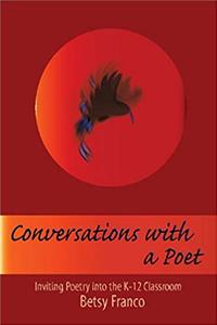 Download Conversations With a Poet: Inviting Poetry into K-12 Classrooms fb2, epub