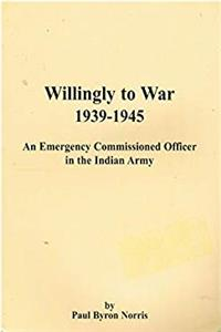 Download Willingly to War 1939 - 1945: An Emergency Commissioned Officer in the Indian Army fb2, epub