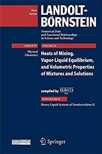 Download Binary Liquid Systems of Nonelectrolytes II: Heat of Mixing, Vapor-Liquid Equilibrium, and Volumetric Properties of Mixtures and Solutions ... in Science and Technology - New Series) fb2, epub