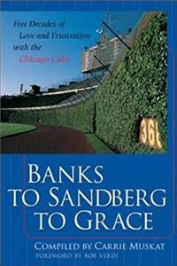 Download Banks to Sandberg to Grace: Five Decades of Love and Frustration with the Chicago Cubs fb2, epub