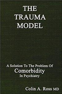 Download The Trauma Model : A Solution to the Problem of Comorbidity in Psychiatry fb2, epub