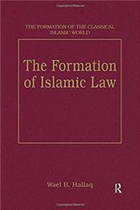 Download The Formation of Islamic Law (The Formation of the Classical Islamic World) fb2, epub