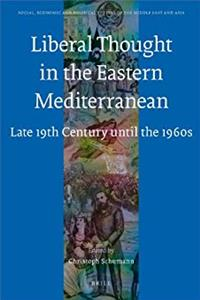 Download Liberal Thought in the Eastern Mediterranean: Late 19th Century Until the 1960s (Social, Economic and Political Studies of the Middle East an) fb2, epub