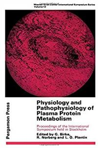 Download Physiology and pathophysiology of plasma protein metabolism;: Proceedings of the international symposium, held in Stockholm, May 1967 (Wenner-Gren Center international symposium series) fb2, epub