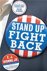 Download Stand Up, Fight Back: Republican Toughs, Democratic Wimps, and the Politics of Revenge fb2, epub