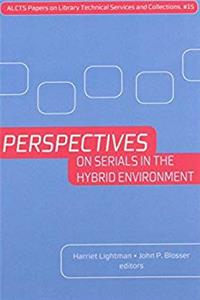 Download Perspectives on Serials in the Hybrid Environment (Alcts Papers on Library Technical Services and Collections) fb2, epub
