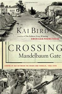 Download Crossing Mandelbaum Gate: Coming of Age Between the Arabs and Israelis, 1956-1978 fb2, epub