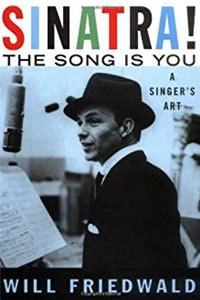 Download Sinatra! The Song Is You: A Singer's Art fb2, epub
