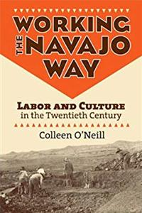 Download Working the Navajo Way: Labor and Culture in the Twentieth Century fb2, epub