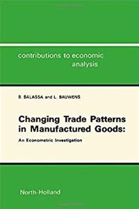 Download Changing Trade Patterns in Manufactured Goods: An Econometric Investigation (Contributions to Economic Analysis) fb2, epub