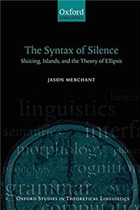 Download The Syntax of Silence: Sluicing, Islands, and the Theory of Ellipsis (Oxford Studies in Theoretical Linguistics) fb2, epub