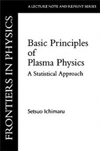 Download Basic Principles Of Plasma Physics: A Statistical Approach (Frontiers in Physics) fb2, epub