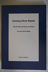 Download Doming Silver Beads: Step-By-Step Instructions for Making Your Own Silver Beads fb2, epub