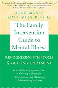 Download The Family Intervention Guide to Mental Illness: Recognizing Symptoms and Getting Treatment fb2, epub