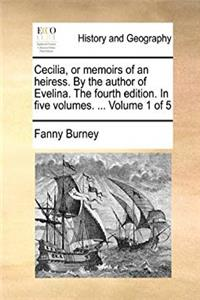 Download Cecilia, or memoirs of an heiress. By the author of Evelina. The fourth edition. In five volumes. ...  Volume 1 of 5 fb2, epub