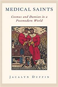 Download Medical Saints: Cosmas and Damian in a Postmodern World fb2, epub