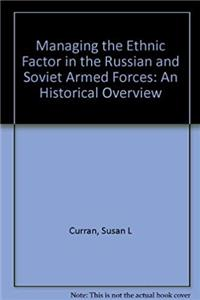 Download Managing the Ethnic Factor in the Russian and Soviet Armed Forces: An Historical Overview fb2, epub