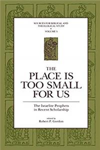 Download The Place Is Too Small for Us: The Israelite Prophets in Recent Scholarship (Sources for Biblical and Theological Study) fb2, epub