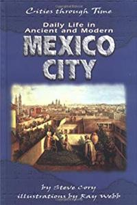 Download Daily Life in Ancient and Modern Mexico City (Cities Through Time) fb2, epub