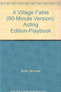 Download A Village Fable (90-Minute Version): Acting Edition-Playbook fb2, epub