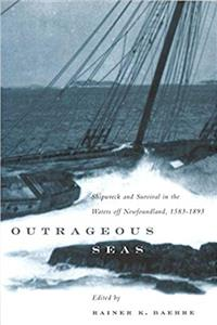 Download Outrageous Seas: Shipwreck and Survival in the Waters Off Newfoundland, 1583-1893 (Carleton Library Series) fb2, epub
