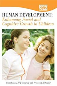 Download Human Development: Enhancing Social and Cognitive Growth in Children: Compliance, Self-Control, and Prosocial Behavior (DVD) (Pediatrics and Obstetrics) fb2, epub