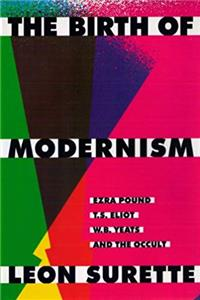 Download The Birth of Modernism: Ezra Pound, T.S. Eliot, W.B. Yeats, and the Occult fb2, epub